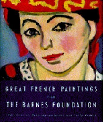 Great French Paintings From The Barnes Foundation: Impressionist, Post-Impressi