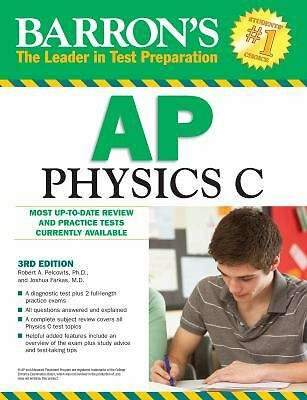 Barron's AP Physics C, 3rd Edition by Joshua Farkas and Robert A. Pelcovits...