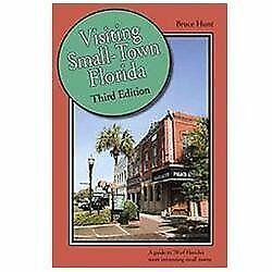 Visiting Small-Town Florida by Hunt, Bruce