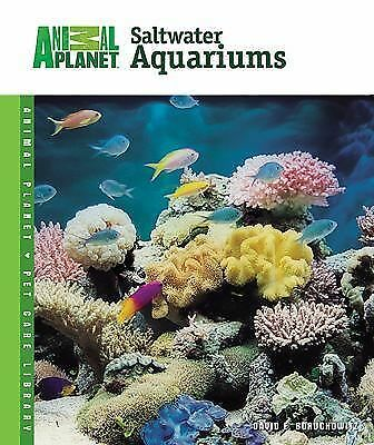 Setup & Care of Saltwater Aquariums (Animal Planet® Pet Care Library) by Boruch