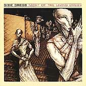Night Of The Living Dregs by Dixie Dregs