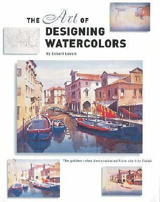 The Art of Designing Watercolors by Lovett, Robert