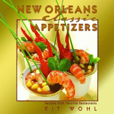 New Orleans Classic Appetizers (Classic Recipes Series) by Wohl, Kit