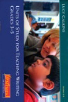 UPS Shipped Free Units of Study for Teaching Writing, Grades 3-5 by Lucy Calkins