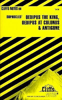 Oedipus the King, Oedipus at Colonus and Antigone by Cliffs Notes Staff...