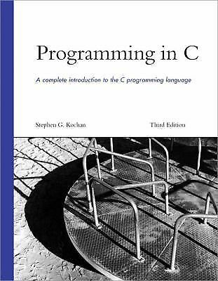 Programming in C by Stephen G. Kochan (2004, Paperback, Revised)