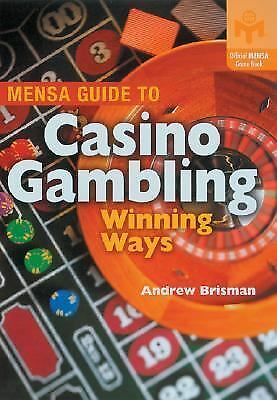 Mensa Guide to Casino Gambling : Winning Ways by Andrew Brisman (2004,...