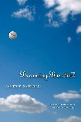 Dreaming Baseball by James T. Farrell (2007, Hardcover)