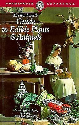 Guide To Edible Plants and Animals (Wordsworth Collection) by Livingston, A. D.