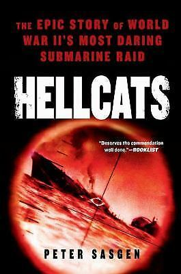 Hellcats : The Epic Story of World War II's Most Daring Submarine Raid by...(S)