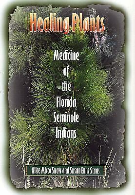 Healing Plants: Medicine of the Florida Seminole Indians by
