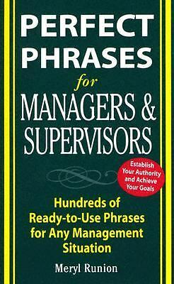 Perfect Phrases for Managers and Supervisors : Hundreds of Ready-to-Use...
