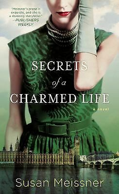 Secrets of a Charmed Life by Meissner, Susan