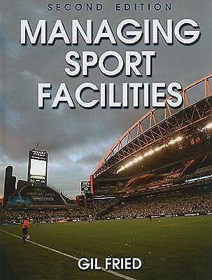 Managing Sport Facilities by Gil Fried (2009, Hardcover)