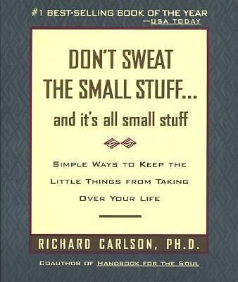 Don't Sweat the Small Stuff--and it's all small stuff (Don't Sweat the Small Stu