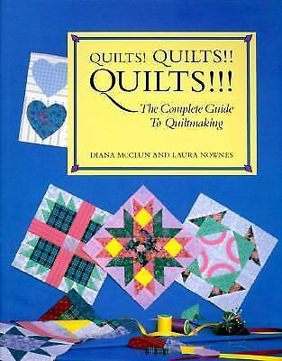 Quilts! Quilts!! Quilts!!! The Complete Guide to Quiltmaking: 34 Quilts to Make