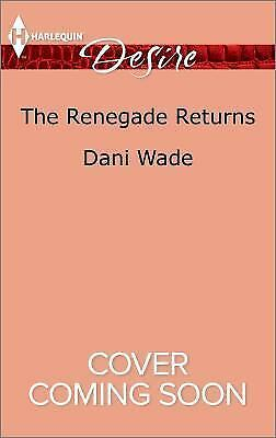 Mill Town Millionaires: The Renegade Returns by Dani Wade (2016, Paperback)