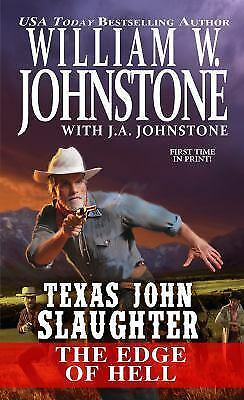 Texas John Slaughter:The Edge of Hell - W. Johnstone& J Johnstone (Paperback)