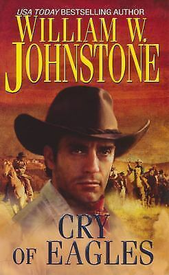 Cry of Eagles by William W. Johnstone Mass Market Paperback Book -VERY GOOD
