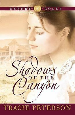 Shadows of the Canyon Desert Roses Series #1 byTracie Peterson (2002, Pbk)