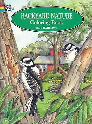 Backyard Nature Adult Coloring Book (Dover Nature Coloring Book) by Dot Barlowe