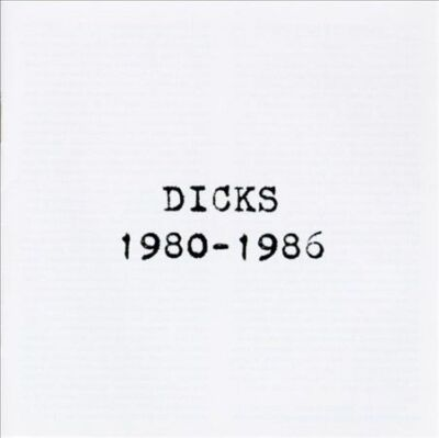The Dicks From Texas. 1980-1986 CD