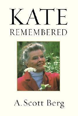 Kate Remembered by A. Scott Berg 2003 Hardcover hc