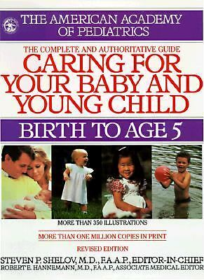 Caring for Your Baby and Young Child : Birth to Age 5 by American Academy of...