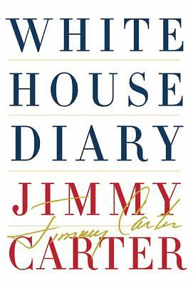 White House Diary by Jimmy Carter (2010, Hardcover)