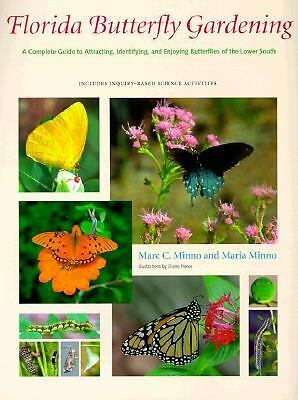 Florida Butterfly Gardening: A Complete Guide to Attracting, Identifying, and E
