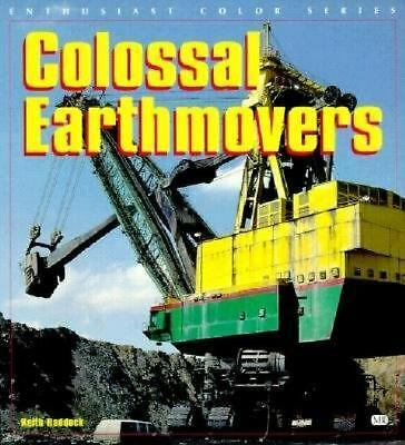Colossal Earthmovers (Enthusiast Color) by Haddock, Keith