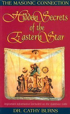 Hidden Secrets of the Eastern Star: The Masonic Connection by Burns, Cathy