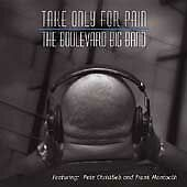 Take Only for Pain by Boulevard Big Band