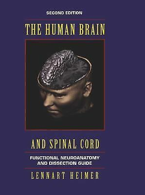 The Human Brain and Spinal Cord: Functional Neuroanatomy and Dissection Guide (