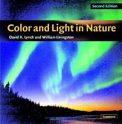 Color and Light in Nature by Lynch, David K., Livingston, William