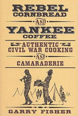 Rebel Cornbread and Yankee Coffee by Fisher, Garry