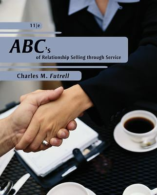 ABCs of Relationship Selling by Charles M. Futrell (2010, Paperback) 11th Ed.