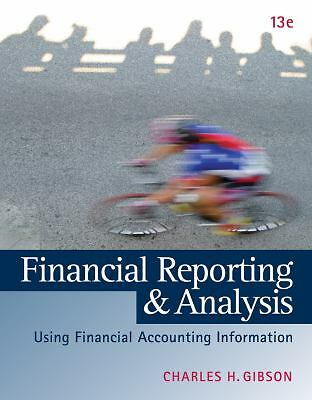 Financial Reporting and Analysis by Charles H. Gibson