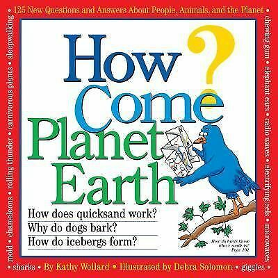 How Come? Planet Earth by Debra Solomon and Kathy Wollard