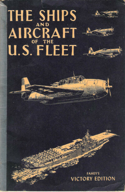 THE SHIPS AND AIRCRAFT OF THE U.S. FLEET - FAHEY'S VICTORY EDITION 1966 REPRINT