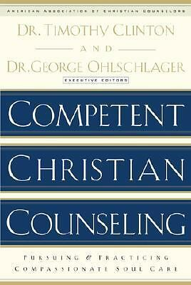 Competent Christian Counseling, Volume One Vol. 1 : Foundations and Practice...