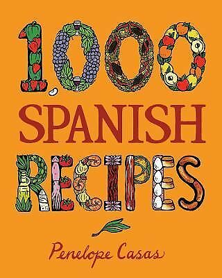 BRAND NEW 1,000 Spanish Recipes by Penelope Casas Hardcover Cookbook FREE SHIPG