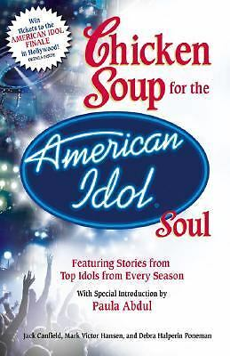 Chicken Soup for the American Idol Soul : Stories from the Idols and Their Fans