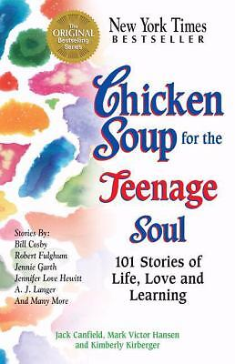 Chicken Soup for the Teenage Soul : 101 Stories of Life, Love and Learning by Ma