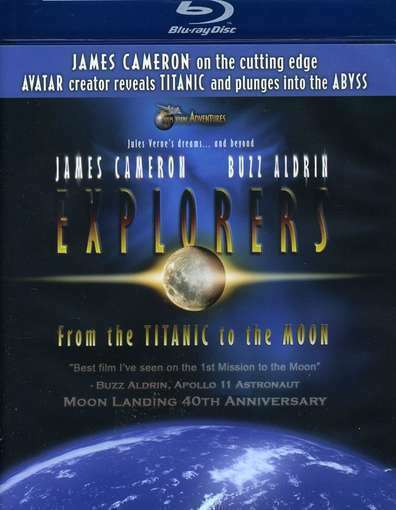James Cameron's Explorers: From the Titanic to the Moon (Blu-ray Disc, 2010)