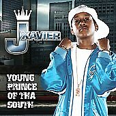 Young Prince of tha South * by J Xavier (CD, Dec-2006, Music World...