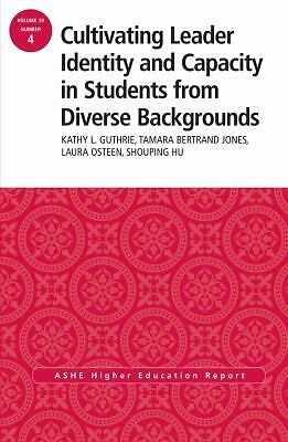 Cultivating Leader Identity and Capacity in Students from Diverse Backgrounds: