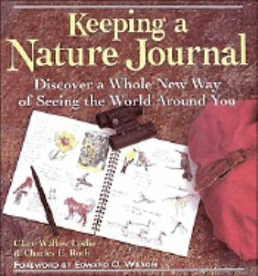 Keeping a Nature Journal : Discover a Whole New Way of Seeing the World Around Y