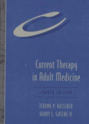 Current Therapy in Adult Medicine 4th Edition, J Kassirer & H Greene II, Mosby