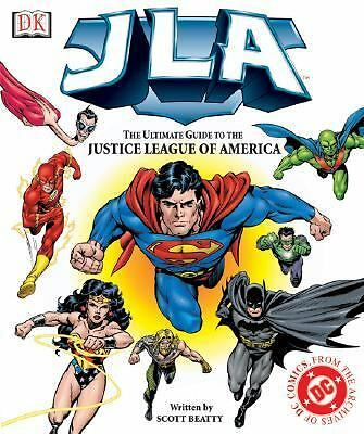 JLA:The Ultimate Guide to the Justice League of America by Beatty, Scott